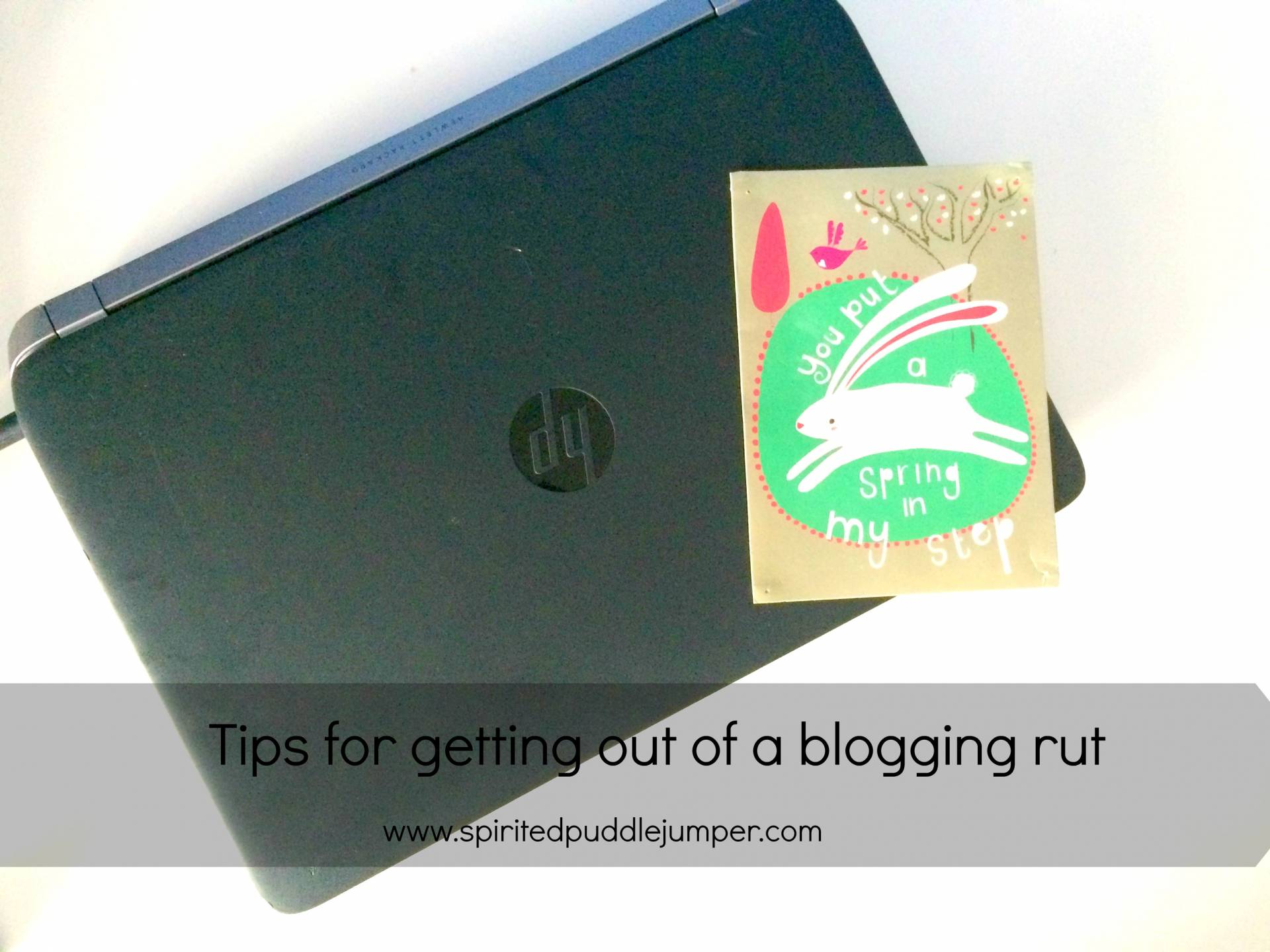 Tips for when you're in a blogging rut