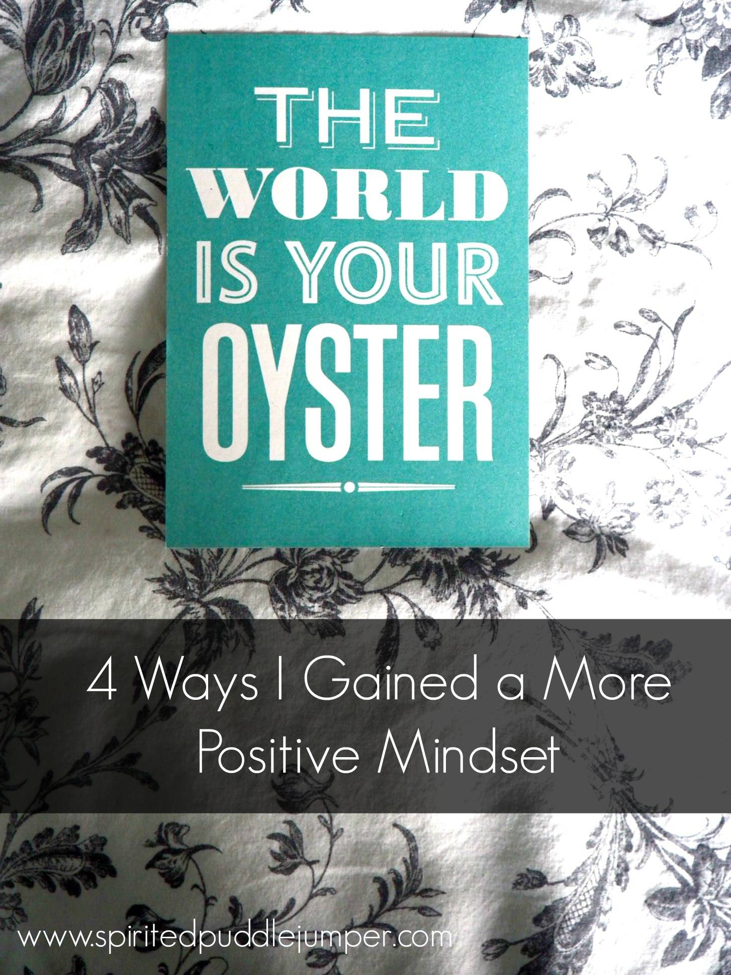 4 Ways I Gained a More Positive Mindset